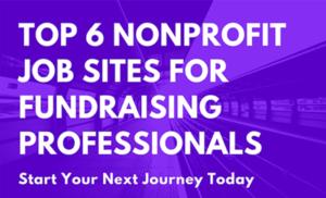 Top 6 Nonprofit Job Sites for Fundraising Professionals