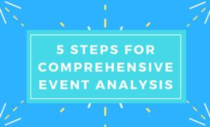 5 Steps for Comprehensive Event Analysis